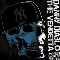 When Worlds Collide — Danny Diablo, The Vendetta