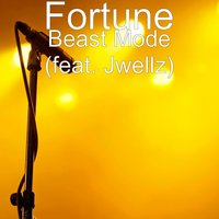 Beast Mode — Fortune, Jwellz