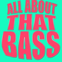 All About That Bass — Dylan Summer