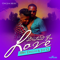 Destined for Love - Single — Abby Dallas, Jay Q, Abby Dallas & Jay Q