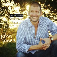 Everything I Have — John Jones