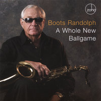 A Whole New Ballgame — Boots Randolph