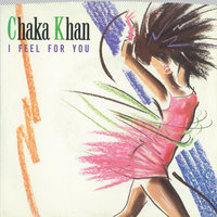 I Feel For You / Chinatown — Chaka Khan