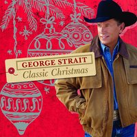 Classic Christmas — George Strait