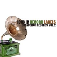 Iconic Record Labels: Chancellor Records, Vol. 2 — сборник