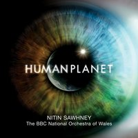 Human Planet  (Soundtrack from the TV Series) — Nitin Sawhney