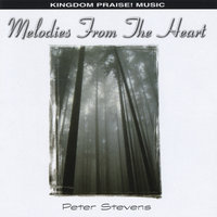 Melodies From The Heart — Peter Stevens