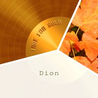 Time For Gold — Dion