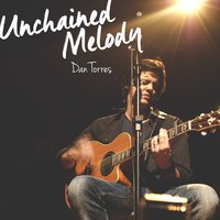 Unchained Melody - Single — Dan Torres
