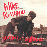 Mutiny in the Subway — Mike Rimbaud