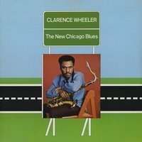 The New Chicago Blues — Clarence Wheeler