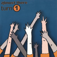 Turn 1 — Almost There Records - Various Artists