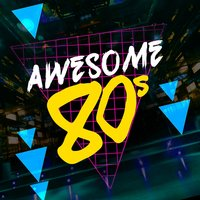 Awesome 80's — 80s Greatest Hits, 80's Pop Band, Compilation 80's, 80s Greatest Hits|80's Pop Band|Compilation 80's