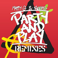 Party and Play — Matty G & Reeps