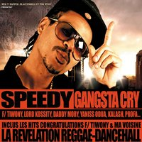 Gangsta cry — Speedy
