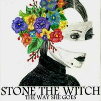 The Way She Goes — Stone the Witch