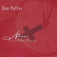 Now is the Time — Don Potter