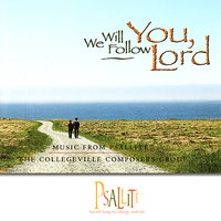 We Will Follow You, Lord — Carol Browning, Paul Inwood, Catherine Christmas, Cyprian Consiglio OSB Cam, The Collegeville Composers Group, Paul F. Ford PhD