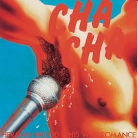Cha Cha — Herman Brood & His Wild Romance