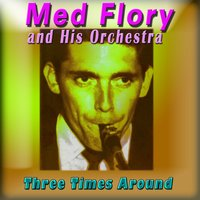 Three Times Around — Med Flory and His Orchestra
