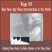 Top 15: Best New Age Piano Instrumentals in the World — Bradley Joseph