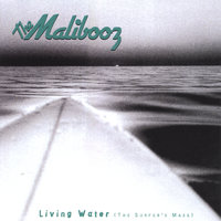 LIVING WATER, The Surfer's Mass — The Malibooz