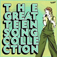 The Great Teen Song Collection, Vol. 3 — сборник