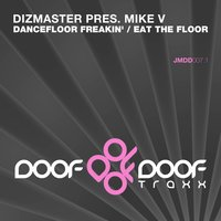 Dancefloor Freakin' / Eat the Floor — Dizmaster, Mike V