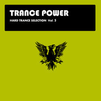 Hard Trance Selection Vol.5 — Trance Power