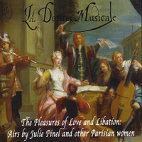 The Pleasures of Love and Libation: Airs by Julie Pinel — La Donna Musicale