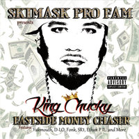Eastside Money Chaser (Skimask Pro Fam Presents) — King Chucky