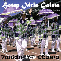 Funkin' for Obama — Hotep Idris Galeta and the Cape Town Digital Jazz Band