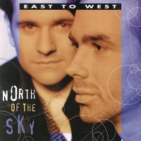 North Of The Sky — East To West