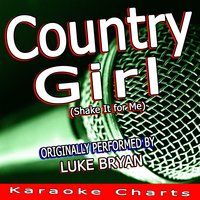 Country Girl (Shake It for Me) — Karaoke Charts