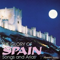 The Glory of Spain: Songs and Arias — Various Artists - Memoir Records