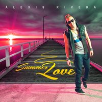 Summer Love — Alexis Rivera