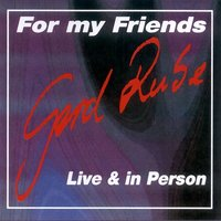For My Friends – Live & In Person — Gerd Rube