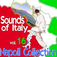 Sounds of Italy: Napoli Collection, Vol. 16 — сборник