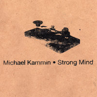 Strong Mind — Michael Kammin