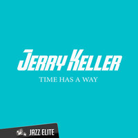 Time Has a Way — Jerry Keller