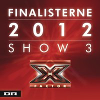 X Factor Finalisterne 2012 Show 3 — сборник