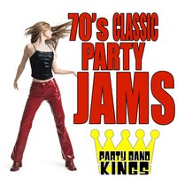 70's Classic Party Jams — Party Hit Kings
