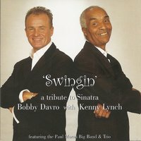 'Swingin' - A Tribute to Sinatra — Bobby Davro, Kenny Lynch