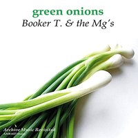 Green Onions — Booker T and the MG's