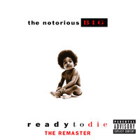 Ready To Die The Remaster — The Notorious B.I.G.