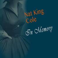 In Memory — Nat King Cole