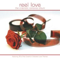 Reel Love - The Cinematic Romance Album — The City Of Prague Philarmonic Orchestra