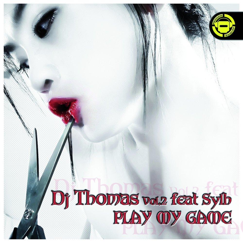 DJ Thomas Feat Sylh - Play My Game