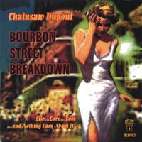 Bourbon St. Breakdown — Chainsaw Dupont