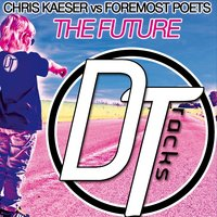 The Future — Chris Kaeser, Foremost Poets